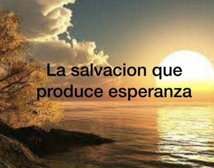 La salvacion que produce esperanza