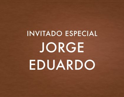 Invitado Jorge Eduardo