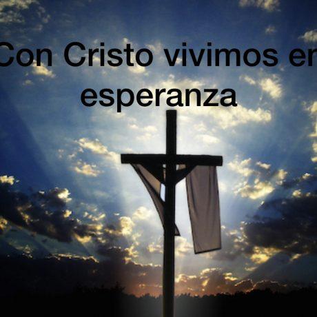 Con Cristo vivimos en esperanza