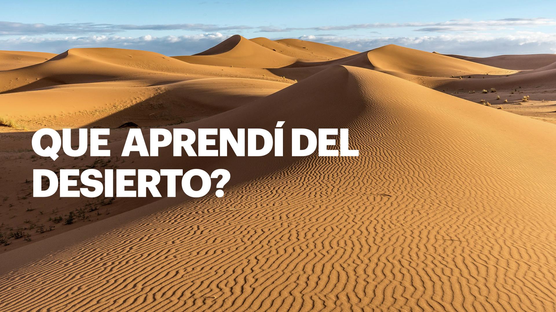 Que aprendí del desierto?